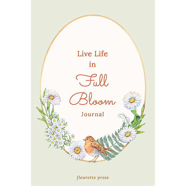 Blooming Series Journal Live Life in Full Bloom