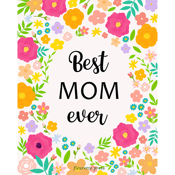 Best Mom Ever Notebook Journal Cover